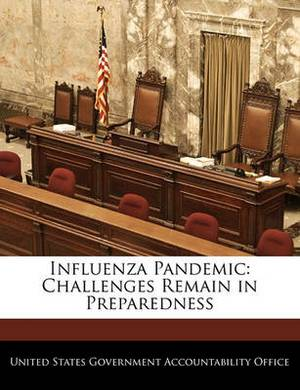 Influenza Pandemic: Challenges Remain in Preparedness