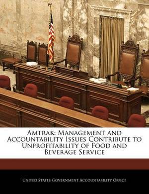 Amtrak: Management and Accountability Issues Contribute to Unprofitability of Food and Beverage Service