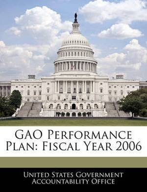 Gao Performance Plan: Fiscal Year 2006