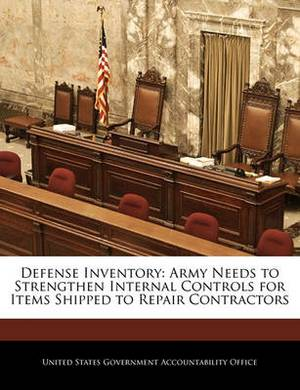 Defense Inventory: Army Needs to Strengthen Internal Controls for Items Shipped to Repair Contractors