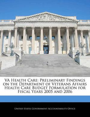 Va Health Care: Preliminary Findings on the Department of Veterans Affairs Health Care Budget Formulation for Fiscal Years 2005 and 2006