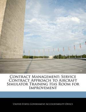 Contract Management: Service Contract Approach to Aircraft Simulator Training Has Room for Improvement