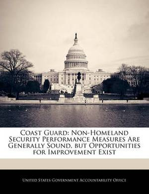 Coast Guard: Non-Homeland Security Performance Measures Are Generally Sound, But Opportunities for Improvement Exist