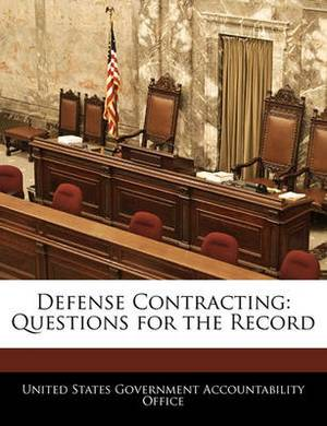 Defense Contracting: Questions for the Record