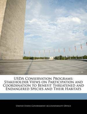 USDA Conservation Programs: Stakeholder Views on Participation and Coordination to Benefit Threatened and Endangered Species and Their Habitats
