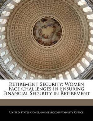 Retirement Security: Women Face Challenges in Ensuring Financial Security in Retirement