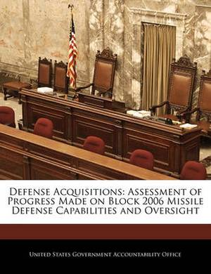 Defense Acquisitions: Assessment of Progress Made on Block 2006 Missile Defense Capabilities and Oversight