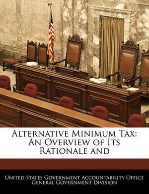 Alternative Minimum Tax: An Overview of Its Rationale and