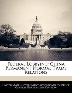 Federal Lobbying: China Permanent Normal Trade Relations