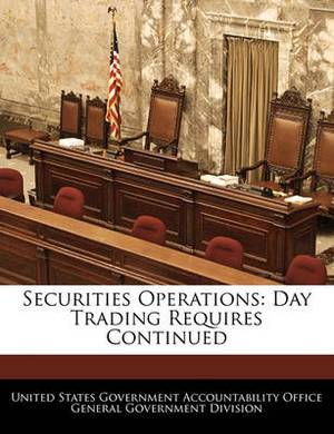 Securities Operations: Day Trading Requires Continued