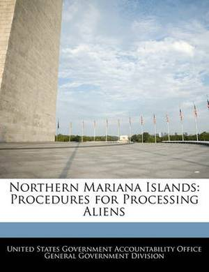 Northern Mariana Islands: Procedures for Processing Aliens