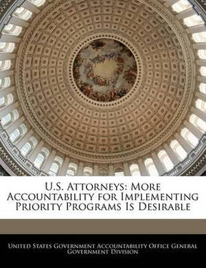 U.S. Attorneys: More Accountability for Implementing Priority Programs Is Desirable