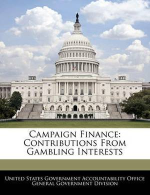 Campaign Finance: Contributions from Gambling Interests