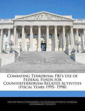 Combating Terrorism: FBI's Use of Federal Funds for Counterterrorism-Related Activities (Fiscal Years 1995- 1998)