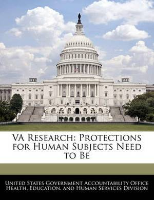 Va Research: Protections for Human Subjects Need to Be
