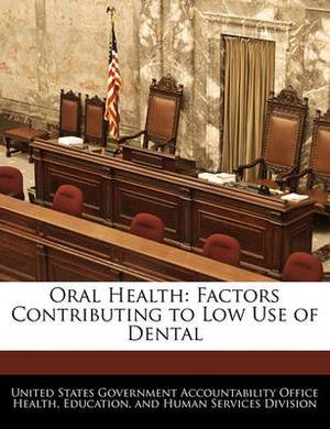 Oral Health: Factors Contributing to Low Use of Dental