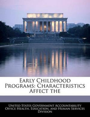 Early Childhood Programs: Characteristics Affect the