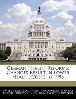 German Health Reforms: Changes Result in Lower Health Costs in 1993
