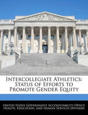 Intercollegiate Athletics: Status of Efforts to Promote Gender Equity