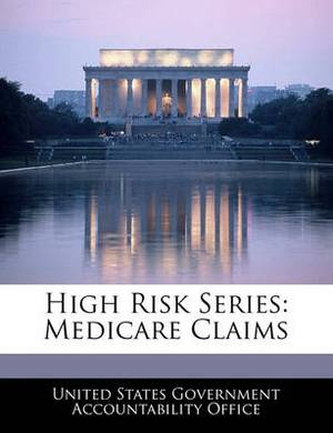 High Risk Series: Medicare Claims