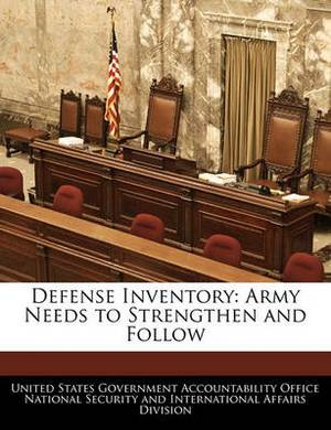 Defense Inventory: Army Needs to Strengthen and Follow