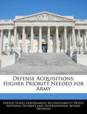 Defense Acquisitions: Higher Priority Needed for Army