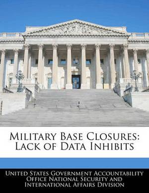 Military Base Closures: Lack of Data Inhibits