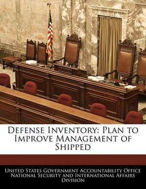 Defense Inventory: Plan to Improve Management of Shipped