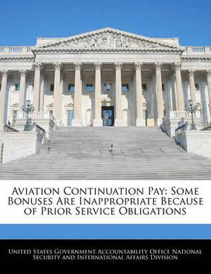 Aviation Continuation Pay: Some Bonuses Are Inappropriate Because of Prior Service Obligations