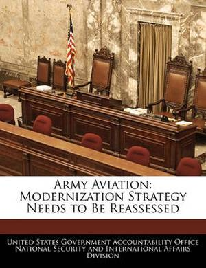 Army Aviation: Modernization Strategy Needs to Be Reassessed