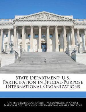 State Department: U.S. Participation in Special-Purpose International Organizations
