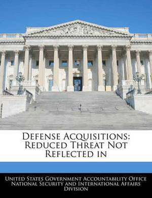 Defense Acquisitions: Reduced Threat Not Reflected in