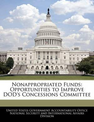 Nonappropriated Funds: Opportunities to Improve Dod's Concessions Committee