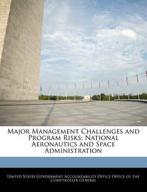 Major Management Challenges and Program Risks: National Aeronautics and Space Administration