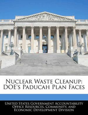 Nuclear Waste Cleanup: Doe's Paducah Plan Faces