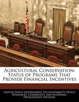 Agricultural Conservation: Status of Programs That Provide Financial Incentives