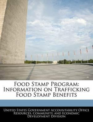 Food Stamp Program: Information on Trafficking Food Stamp Benefits