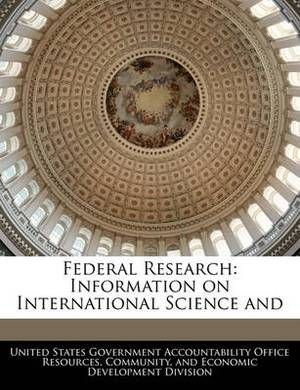 Federal Research: Information on International Science and