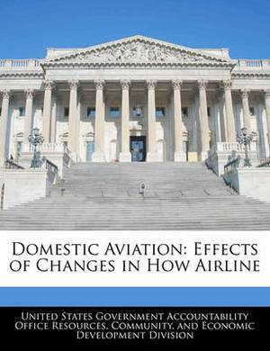 Domestic Aviation: Effects of Changes in How Airline