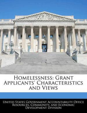 Homelessness: Grant Applicants' Characteristics and Views