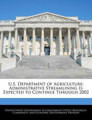 U.S. Department of Agriculture: Administrative Streamlining Is Expected to Continue Through 2002