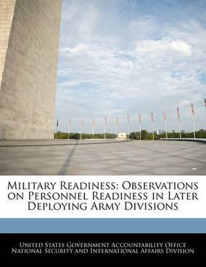 Military Readiness: Observations on Personnel Readiness in Later Deploying Army Divisions