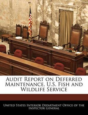 Audit Report on Deferred Maintenance, U.S. Fish and Wildlife Service
