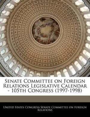 Senate Committee on Foreign Relations Legislative Calendar - 105th Congress (1997-1998)
