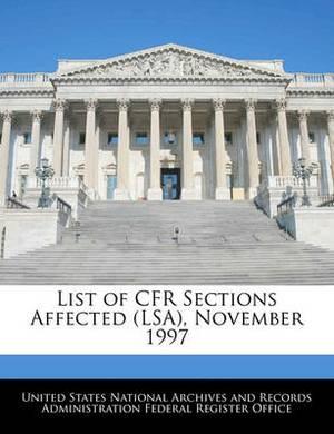 List of Cfr Sections Affected (Lsa), November 1997