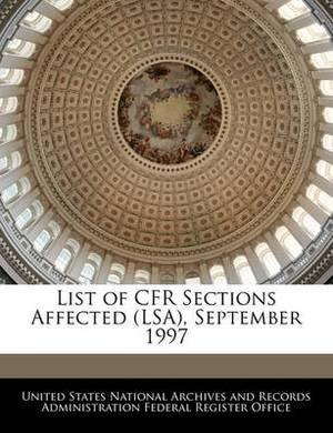 List of Cfr Sections Affected (Lsa), September 1997