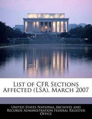 List of Cfr Sections Affected (Lsa), March 2007