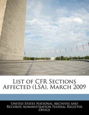 List of Cfr Sections Affected (Lsa), March 2009