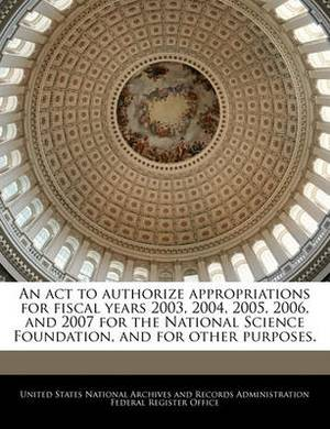 An ACT to Authorize Appropriations for Fiscal Years 2003, 2004, 2005, 2006, and 2007 for the National Science Foundation, and for Other Purposes.