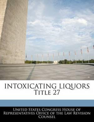 Intoxicating Liquors Title 27